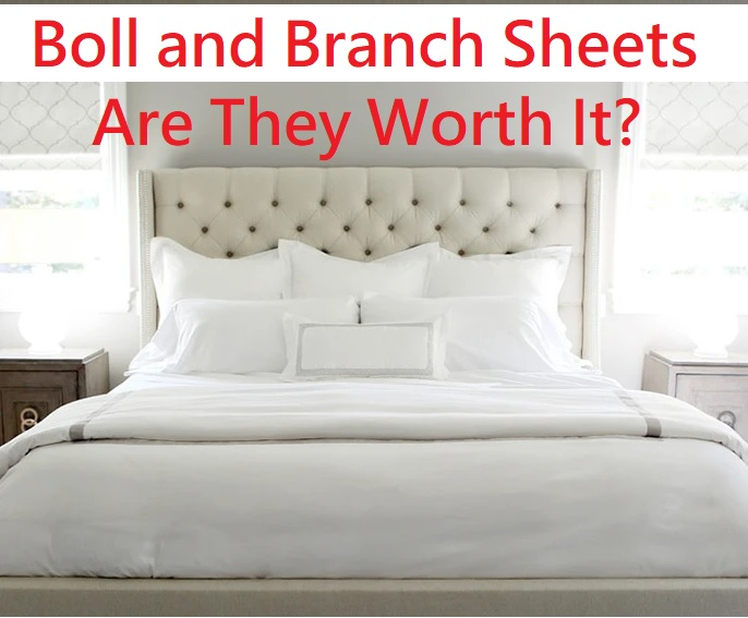 Are Boll and Branch Sheets worth the cost